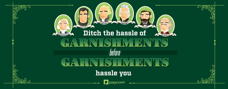 ditch the hassle garnishments