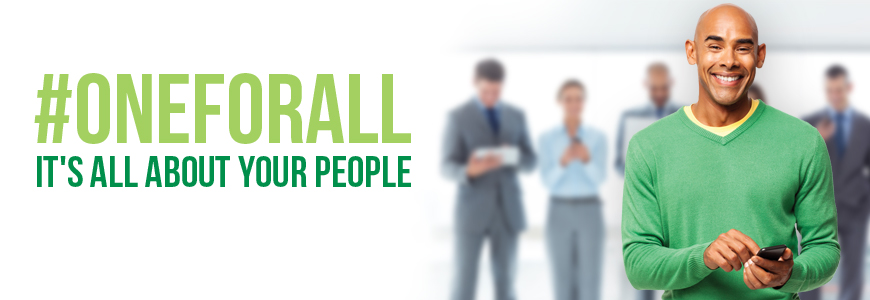 #OneForAll, It's All About Your People.